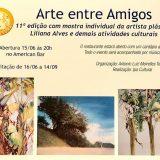 11ª edição do Arte entre Amigos exibe mostra individual da artista plástica Liliana Alves e demais atividades culturais
