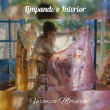 Verônica Moreira: 'Limpando o interior'