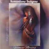 Verônica Moreira: 'Romantismo indígena'