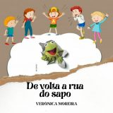 Verônica Moreira: 'De volta à rua do sapo'