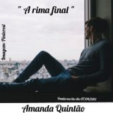 Amanda Quintão: 'A rima final'