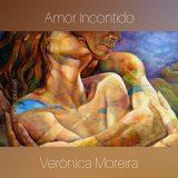 Veronica Moreira: 'Amor incontido'
