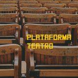 Plataforma Teatro anuncia que fará mais apresentações artísticas digitais gratuitas