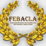 FEBACLA abre inscrições para recebimento de propostas de Acadêmicos para ocuparem Cadeiras Patronímicas, com Título de Acadêmico Efetivo na categoria Acadêmico Nacional de Grande Honra