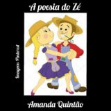 Amanda Quintão: 'A poesia do Zé'