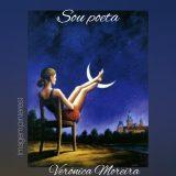 Verônica Moreira: 'Sou poeta'